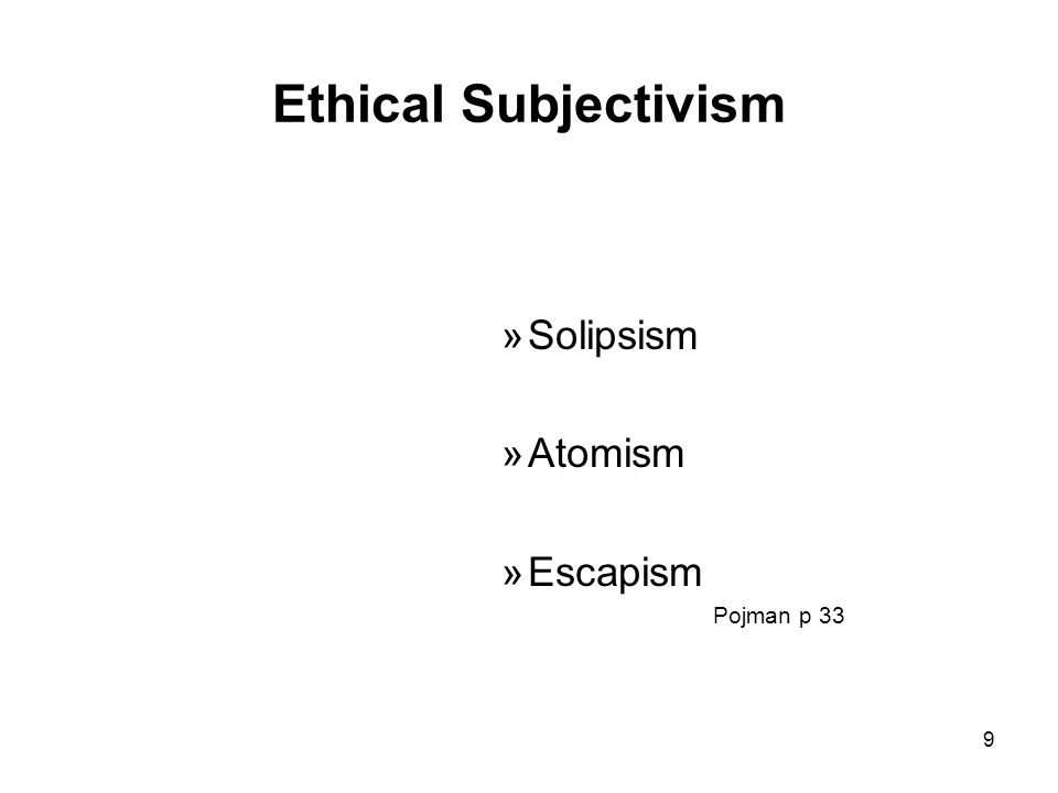 dependency thesis pojman Ethical relativism relevant terms subjective relativism (subjectivism) —the view that right actions are those sanctioned by a person cultural relativism.