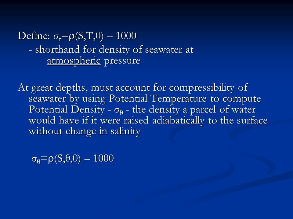 Define: σt=r(S,T,0) – shorthand for density of seawater at atmospheric pressure.