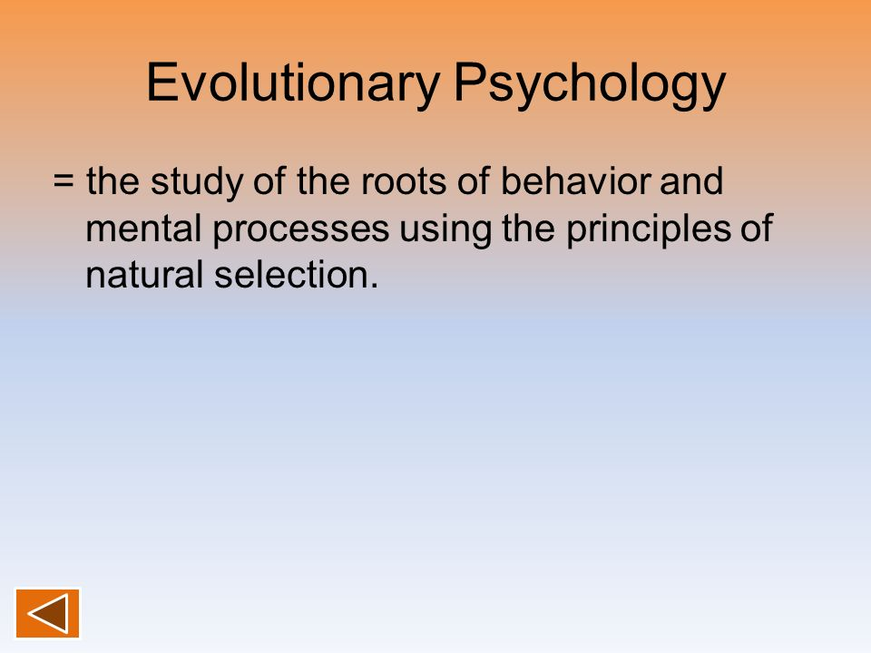 evolutionary psychology An introduction to different types of psychology: evolutionary psychology.