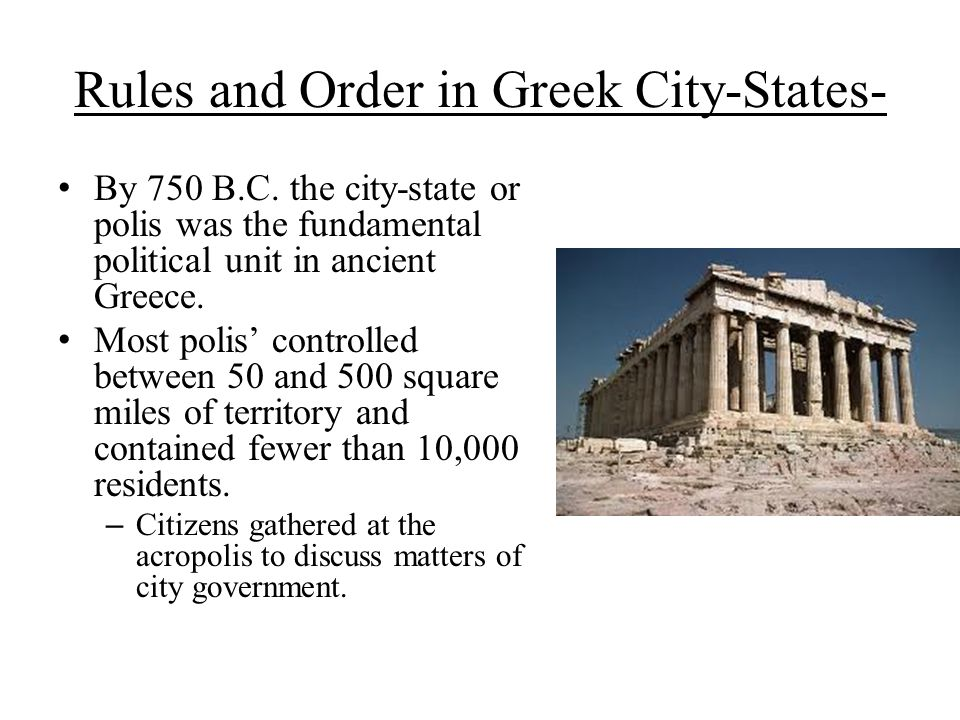 a discussion of the political organization of the greek city states This theme is the relationship between social structure and political institutions   the organization of the greek city-state and a little about the political structure of  classical sparta  the discussion postings are based on reading primary texts.