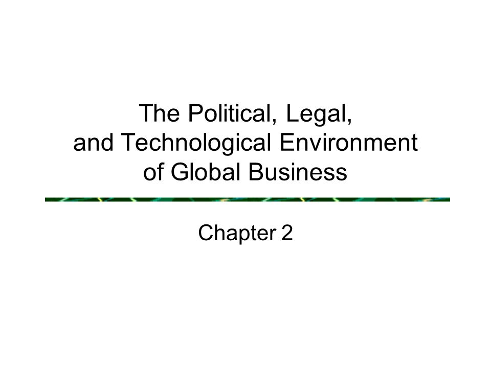 the political social and legal environment of business An introduction to the legal, regulatory, and ethical environment of business,   and impact of political, social, cultural, environmental, technological, international ,.