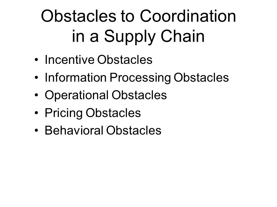 Obstacles to Coordination in a Supply Chain