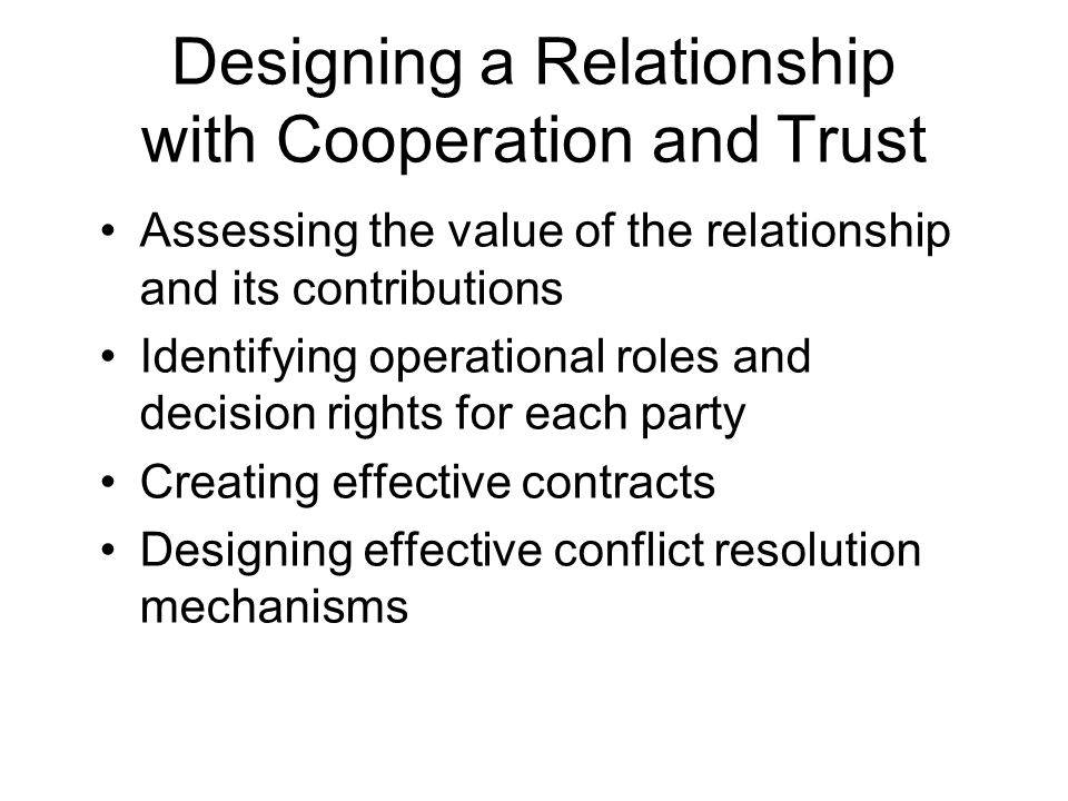 Designing a Relationship with Cooperation and Trust