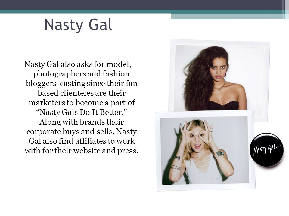 Founded by the Nasty Gal herself Sophia Amoruso and born from an eBay baby in a tiny San Francisco apartment to THE fastest growing retailer America has seen, Nasty Gal's roots can be traced back to the thrill of a killer vintage chase and a love of all things GLAM.