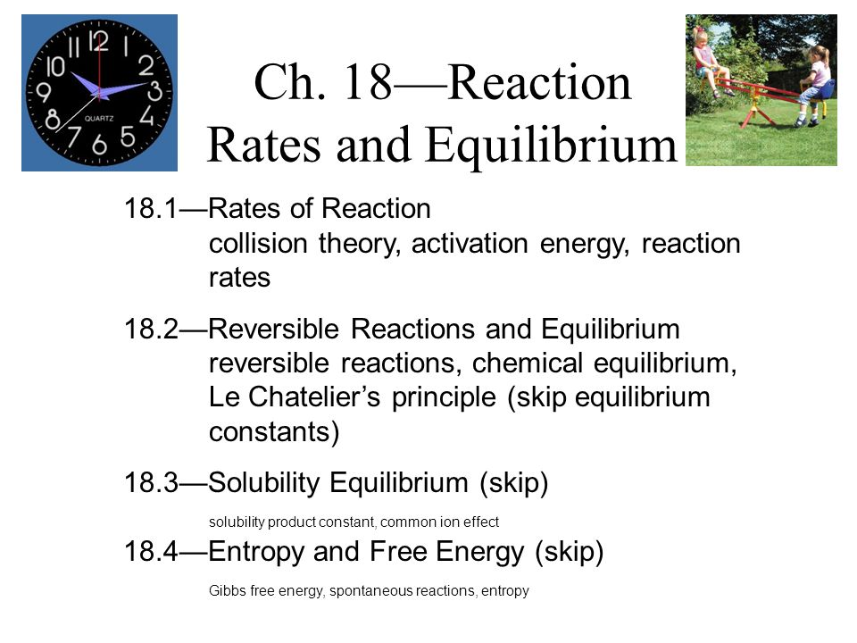 Ch. 18—Reaction Rates and Equilibrium