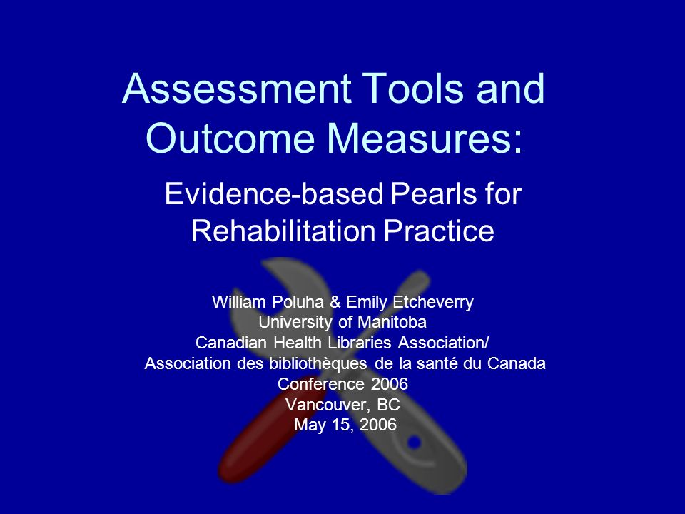 Assessment Tools and Outcome Measures: