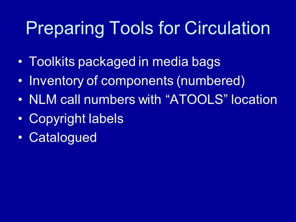 Preparing Tools for Circulation
