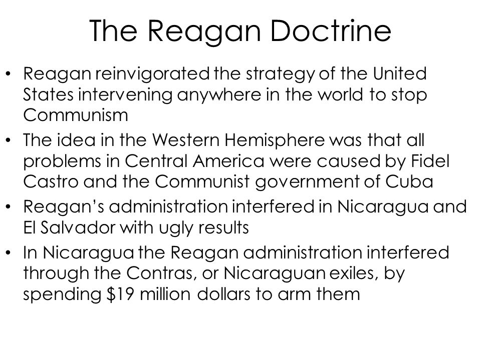 the regan doctrine Facts, information and articles about ronald reagan, the 40th us president ronald reagan facts born 2/6/11 died 6/5/2004 spouse jane wyman (1940-1949), nancy davis (1952-2004) years of military service 1937-45 rank captain accomplishments 40th president of the united states ronald reagan articles explore articles from the history net.
