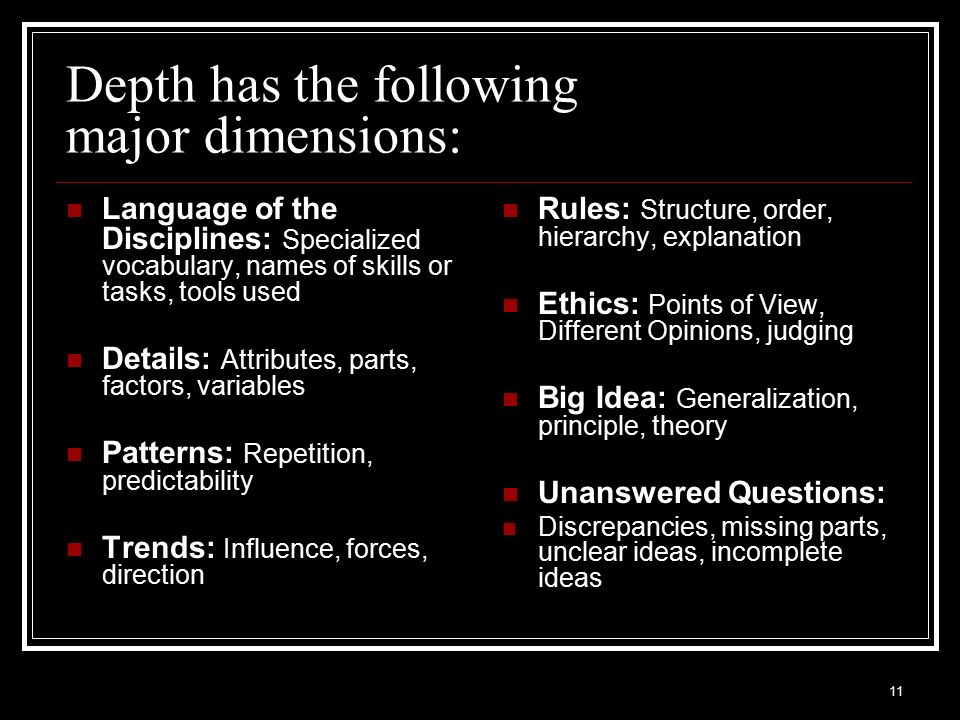 Depth has the following major dimensions: