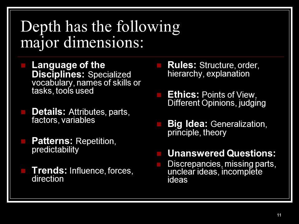 Depth has the following major dimensions: