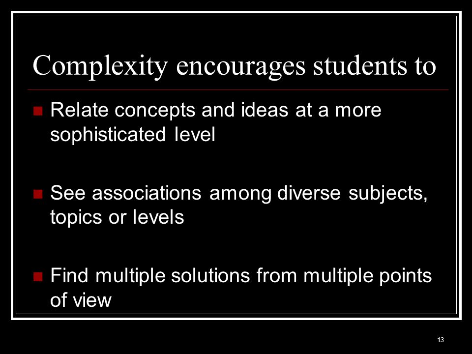 Complexity encourages students to