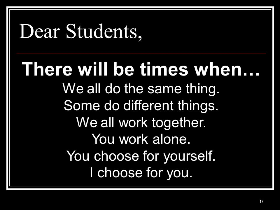 There will be times when…