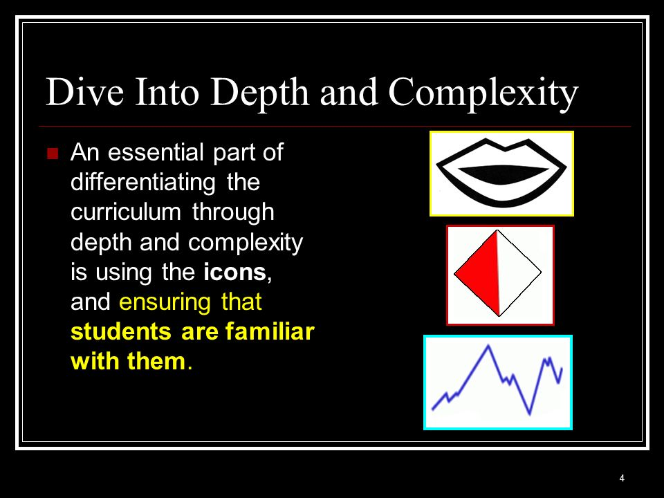 Dive Into Depth and Complexity