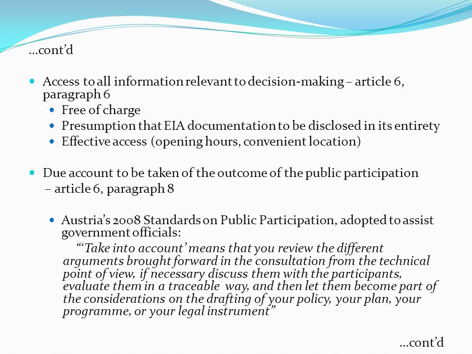 …cont'd Access to all information relevant to decision-making – article 6, paragraph 6. Free of charge.