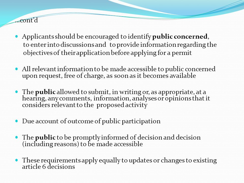 …cont'd Applicants should be encouraged to identify public concerned, to enter into discussions and to provide information regarding the.