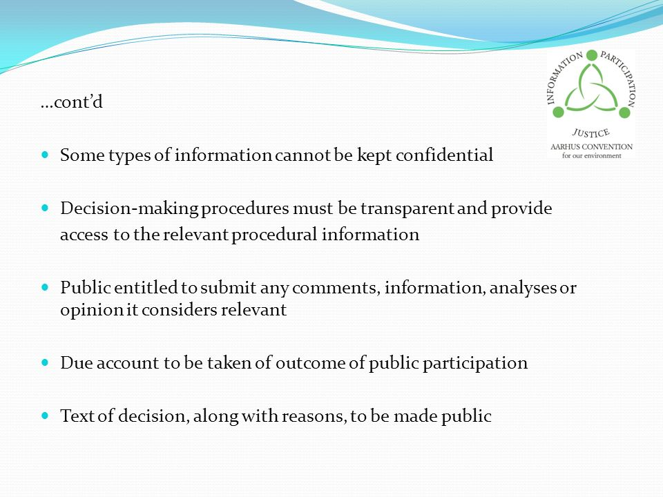 …cont'd Some types of information cannot be kept confidential. Decision-making procedures must be transparent and provide.