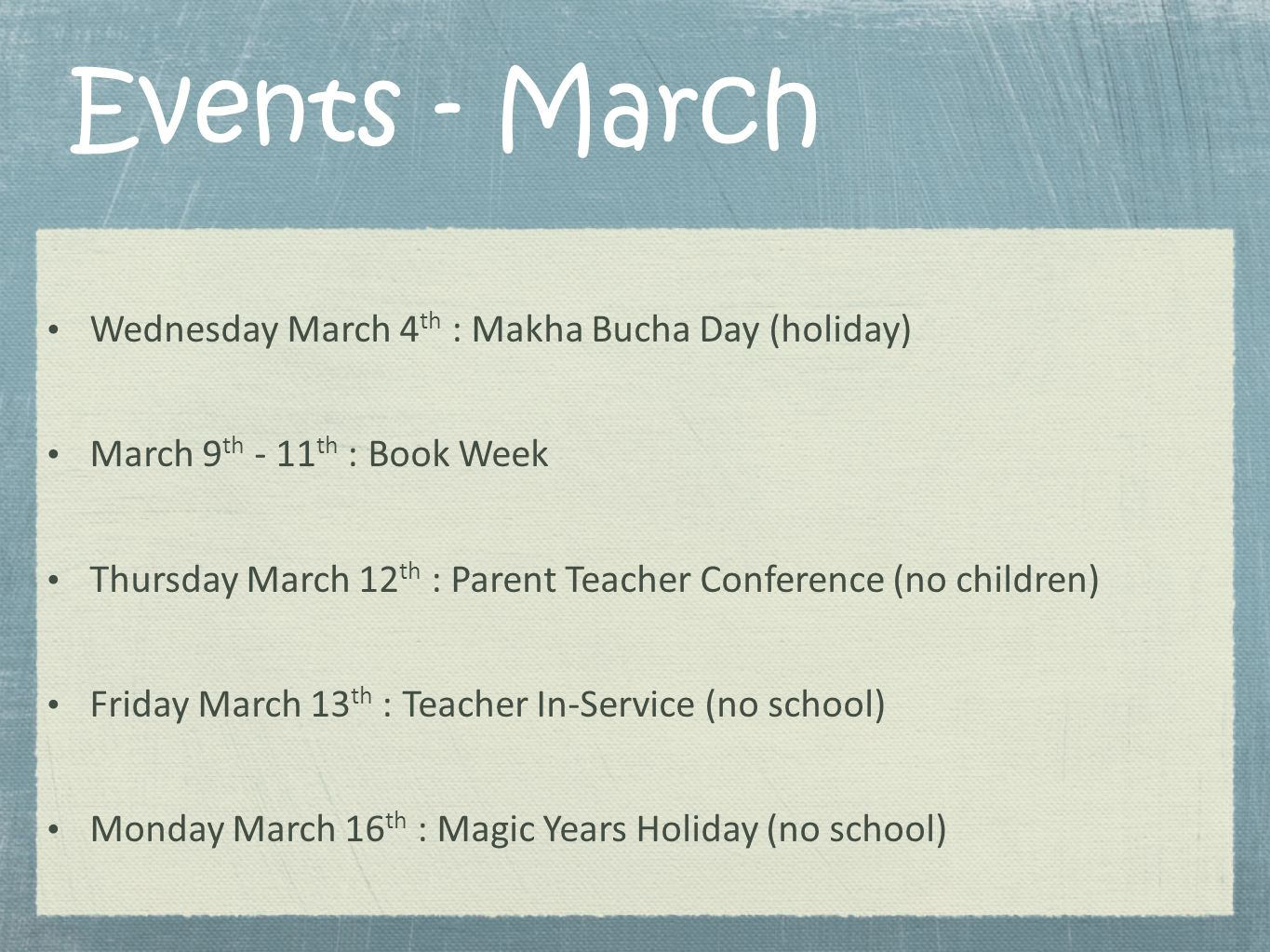 Events - March Wednesday March 4th : Makha Bucha Day (holiday)
