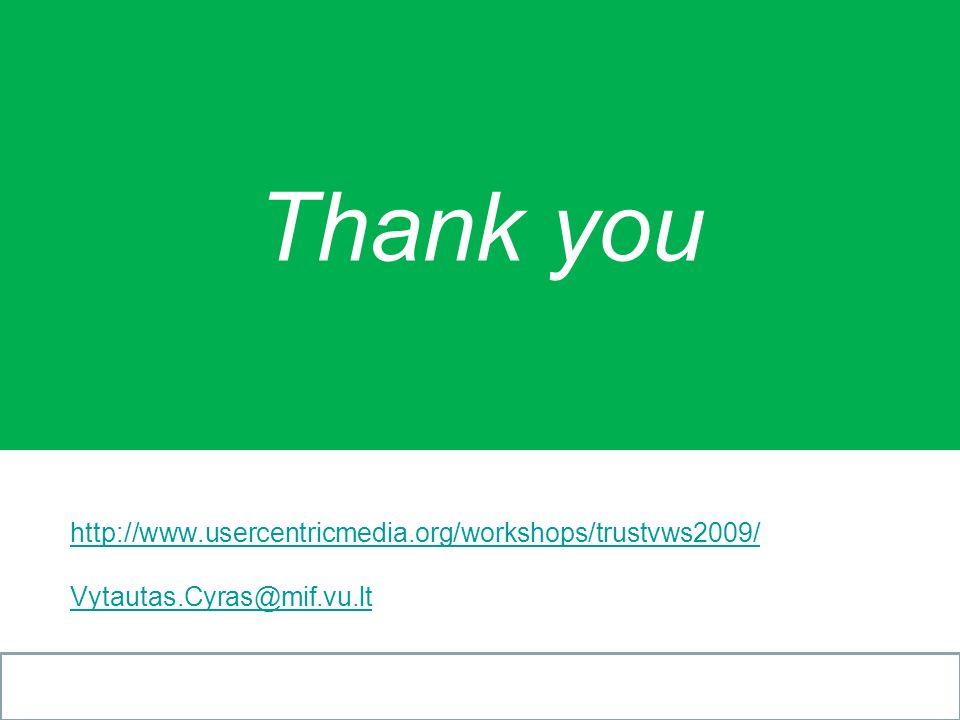 Thank you http://www.usercentricmedia.org/workshops/trustvws2009/