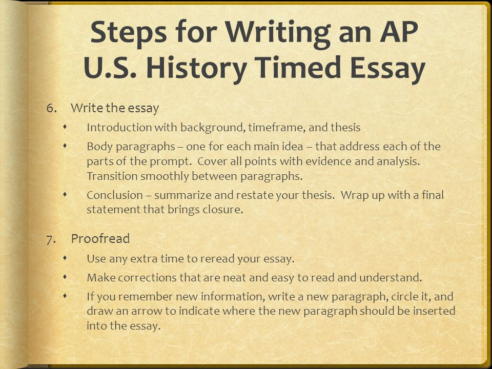 do the things that will earn you high marks college board  steps for writing an ap u s history timed essay