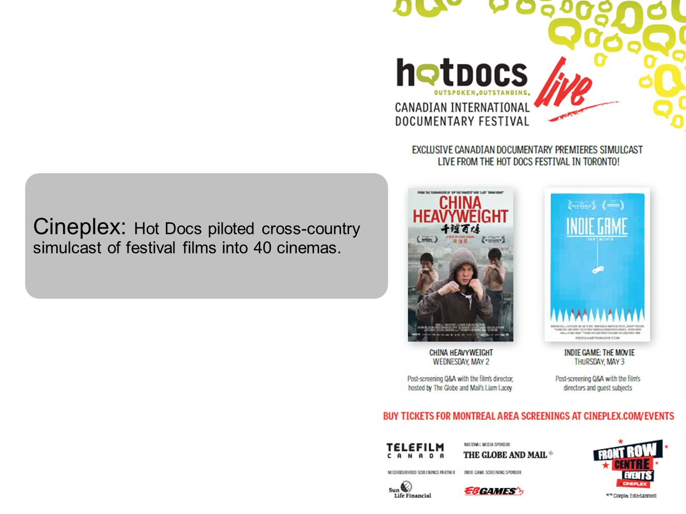 Cineplex: Hot Docs piloted cross-country simulcast of festival films into 40 cinemas.