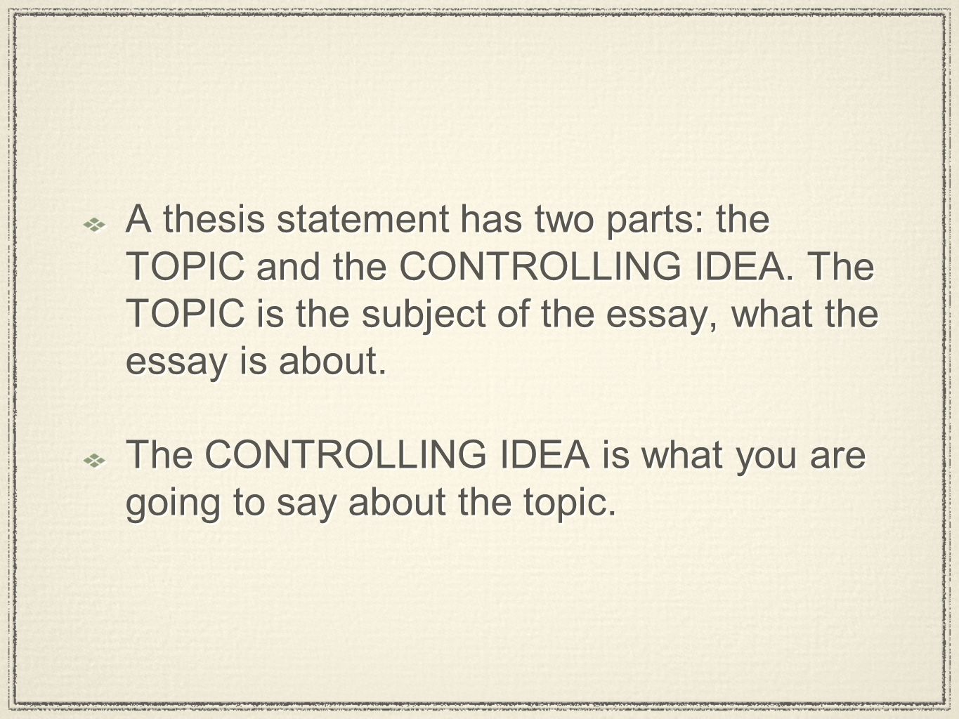 two parts of thesis statement Thesis statements and topic the beginning of two different thesis statements] or phrases from the thesis to indicate which part of the thesis will.