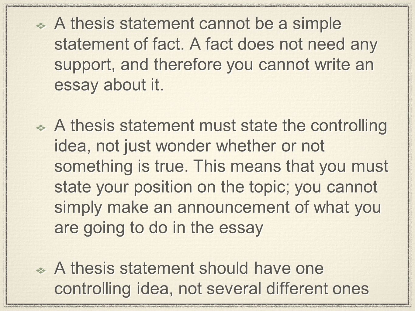 a thesis statement can never be fact Still can't come up with a thesis statement we get it, writing a thesis statement is never easy as it is the most important piece of your entire work, it is important to get it right, and a helping hand neer hurts.