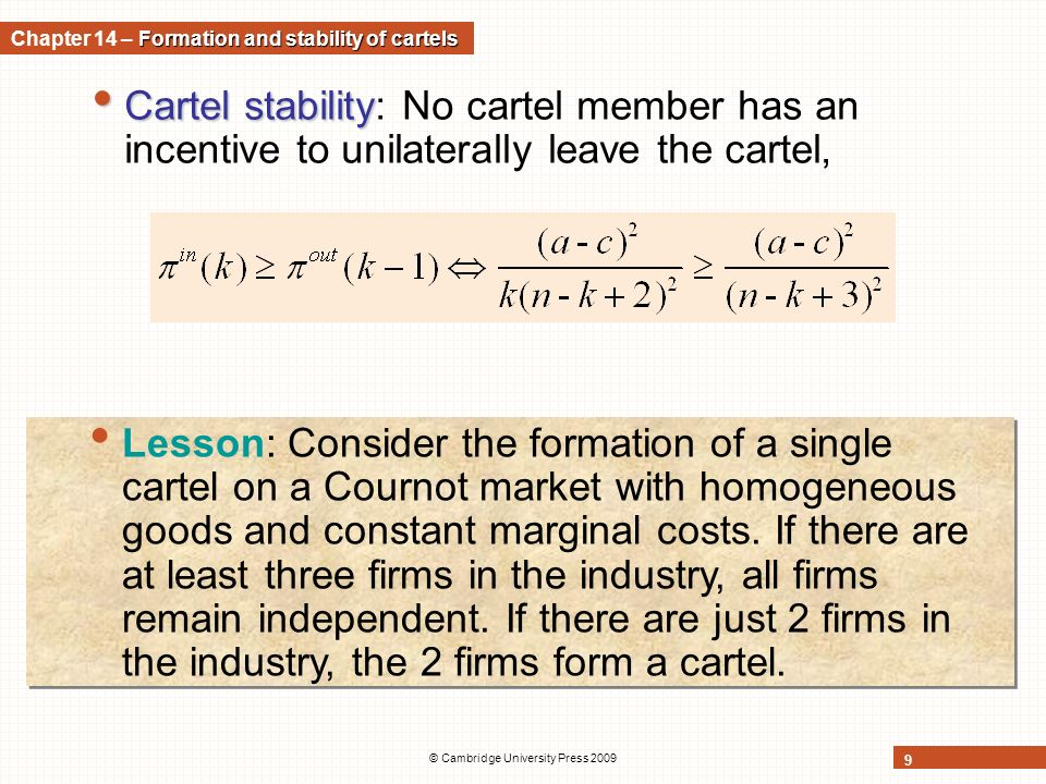 cartel formation Analyzes the successful and unsuccessful formation of international commodity cartels from the dual perspective of game theory and industry structure maintaining a cartel requires development of patterns of cooperation among members these pattern.