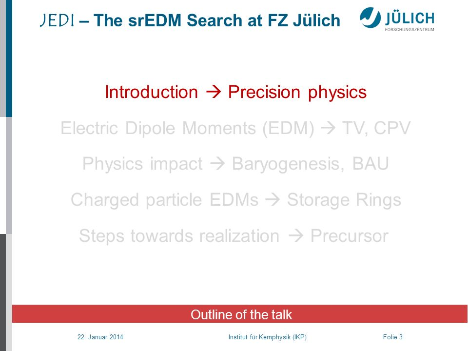 JEDI – The srEDM Search at FZ Jülich