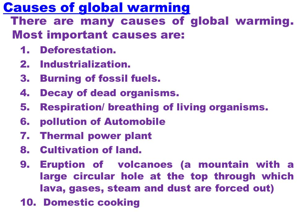 an evaluation of global warming causes and effects The example of informative speech about global warming name to inform the audience about four issues of what is global warming what causes it what effects does climat change have on the earth and its now lets discuss the second major cause of global warming.