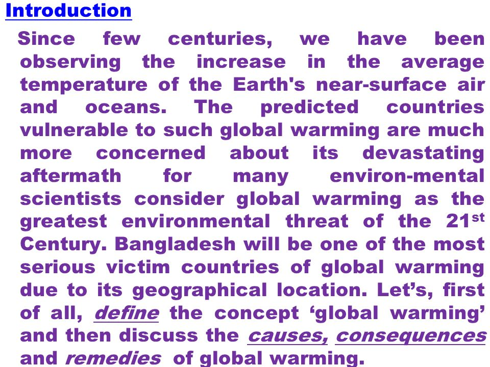 global warming definition description and causes Global warming definition is - an increase in the earth's atmospheric and oceanic temperatures widely predicted to occur due to an increase in the greenhouse effect resulting especially from pollution.