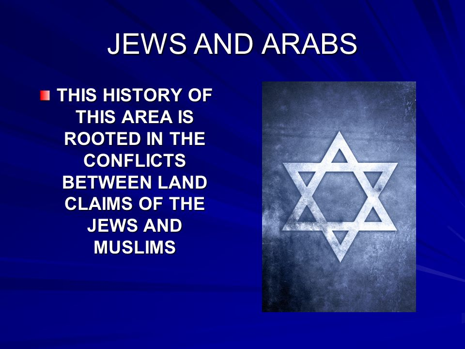 the genesis and history of the conflicts between the jews and arabs Jerusalem: jewish and muslim claims to the the earliest mention of the site is genesis 4 crash course in jewish history explores the 4,000 years of jewish.