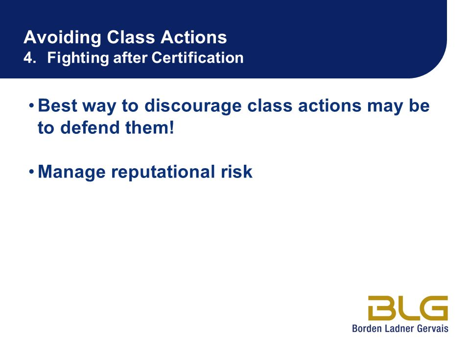 Avoiding Class Actions 4. Fighting after Certification