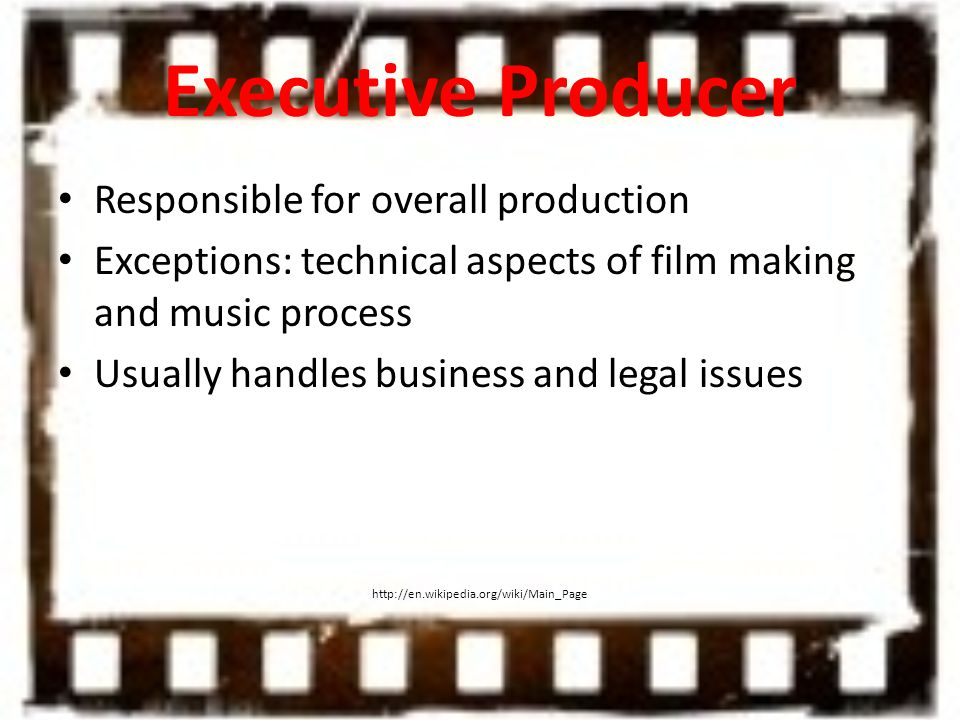 executive producer responsible for overall production - Duties Of A Producer