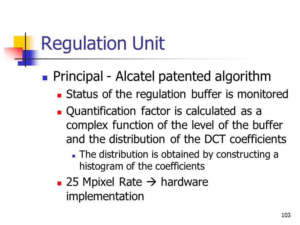 Regulation Unit Principal - Alcatel patented algorithm