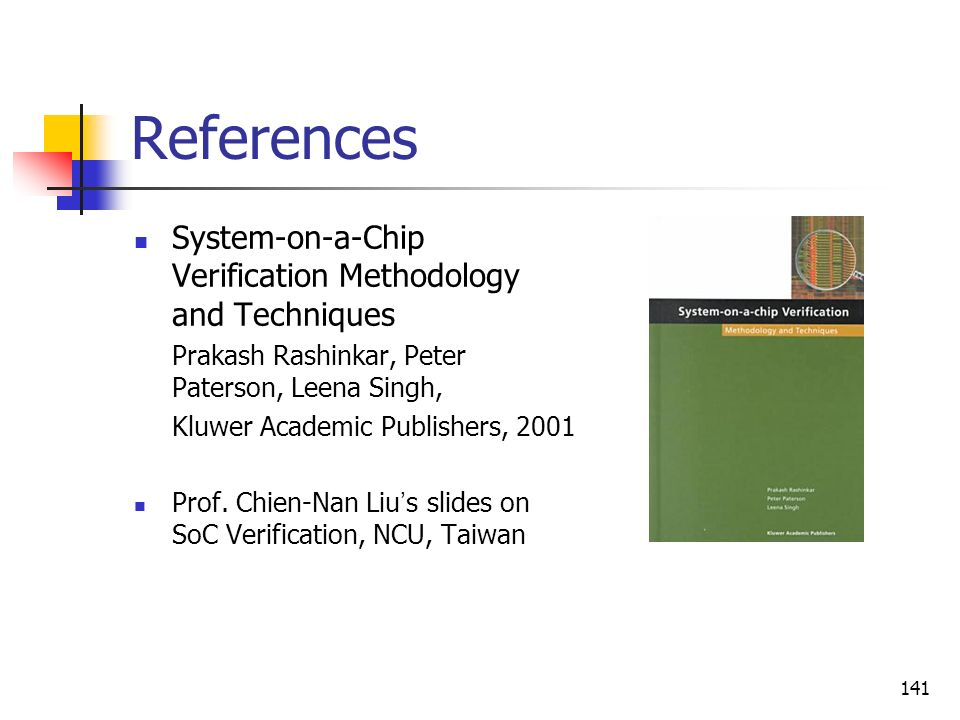 References System-on-a-Chip Verification Methodology and Techniques