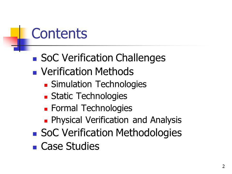 Contents SoC Verification Challenges Verification Methods