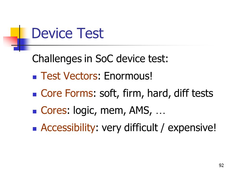Device Test Challenges in SoC device test: Test Vectors: Enormous!