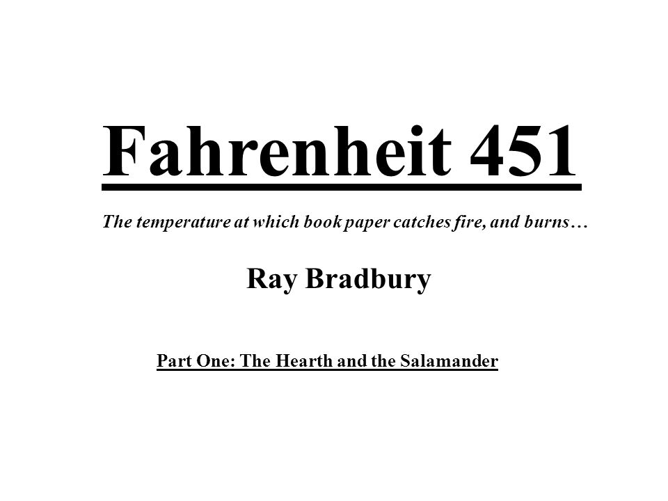 ray bradburys fahrenheit 451 essay Changes in montag, fahrenheit 451 essay 1248 words - 5 pages guy montag, the main character in fahrenheit 451 by ray bradbury, goes through a huge change in his life he changes from a typical fireman who follows the laws, into a person who challenges the law.