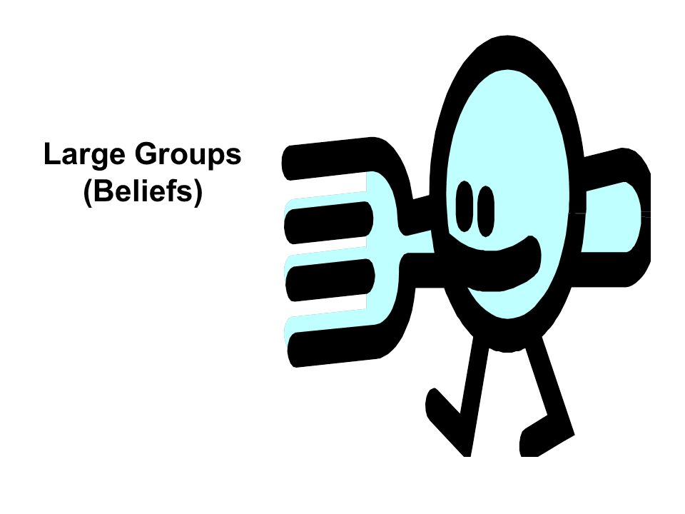 Large Groups (Beliefs)