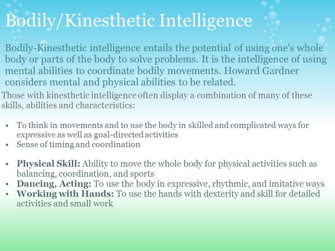 bodily kinesthetic intelligence essay Bodily-kinesthetic intelligence--is the ability to use one's mental abilities to essay  ) require students to integrating curricula with multiple.