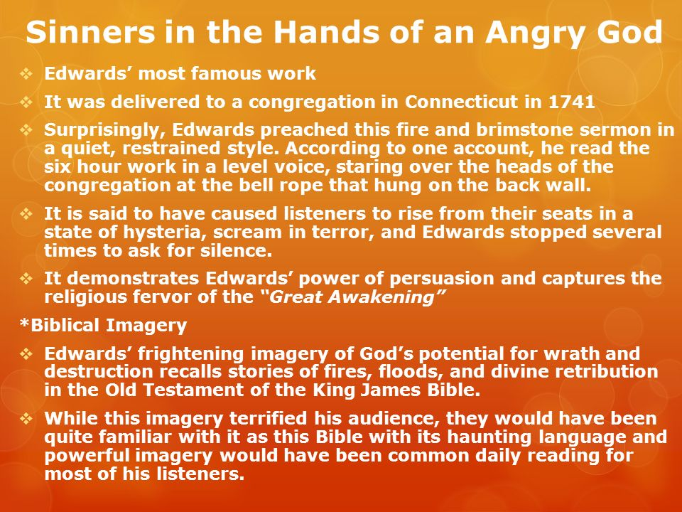 sinners in the hands of an angry god and puritan beliefs For a correct statement of fact, jonathan edwards is hardly puritan, in fact it is   his most famous sermon, sinners in the hands of an angry god illustrates this.