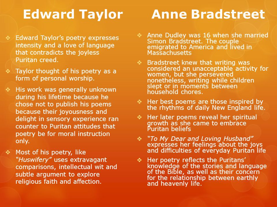edward taylor compare anne bradstreet Writings of the original colonies and the puritan religious regions of the northeastern us illustrates the beliefs in order, hard work, education, a god.