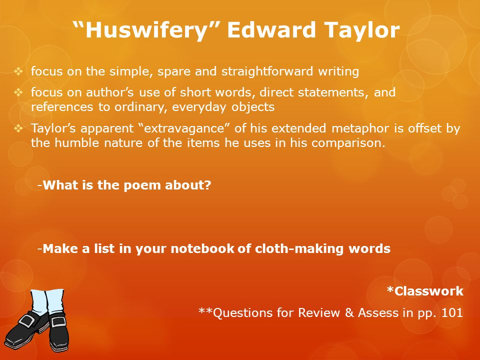 """huswifery an analysis of the puritan language Poetry analysis: """"huswifery"""", by edward taylor   (puritan) man of god, but he has achieved his purpose in his poem without becoming irreverent or blasphemous ."""