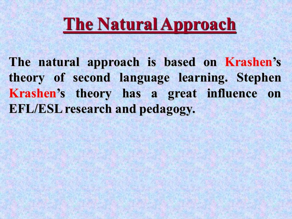 language acquisition theories how influences teaching The new findings in various areas of human knowledge influenced the dominant   linguistic and learning theories and the basic methods of teaching foreign.