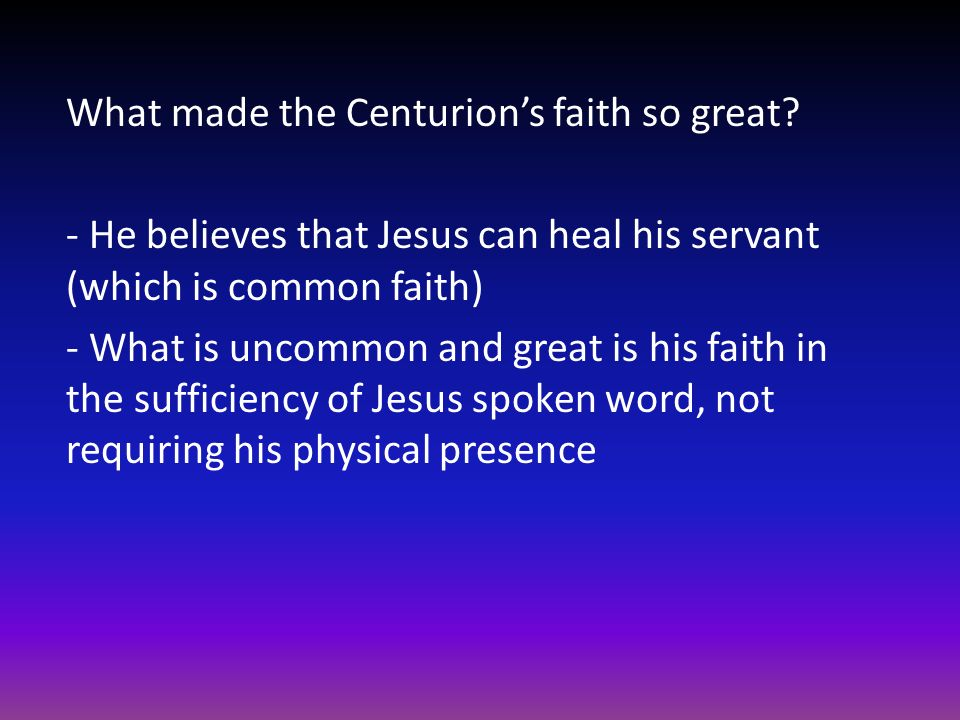 What made the Centurion's faith so great