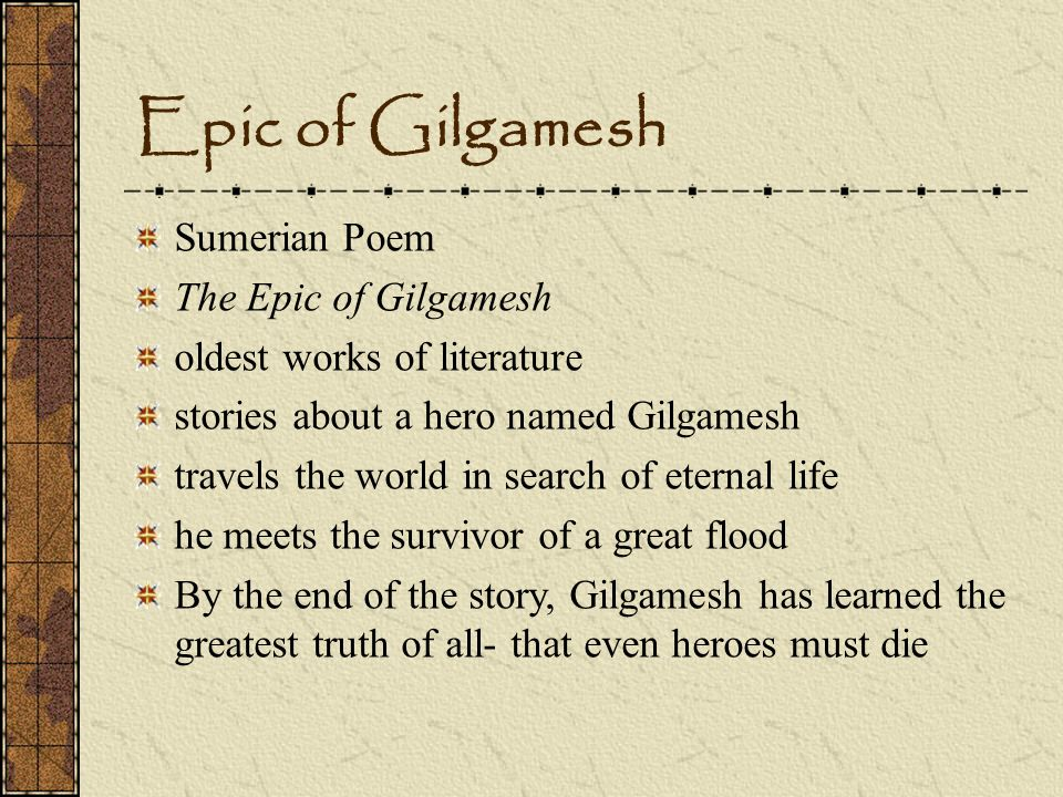 the story of gilgameshs life and search for immortality Gilgamesh had witnessed the death of his best friend, enkidu, and, fearing a  similar fate, went in search of immortality the great king failed to find the secret  of eternal life but took solace that his deeds  today, though, instead of battling  epic monsters and the machinations of fickle gods, those seeking to.