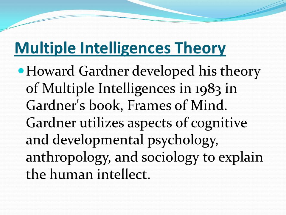 an analysis of biological issues in the theory of multiple intelligence by howard gardner Howard gardner's brilliant conception of individual competence is changing the face of education today in the ten years since the publication of his seminal frames of mind, thousands of educators, parents, and researchers have explored the practical implications of multiple intelligences (mi.