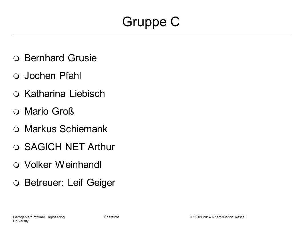 Gruppe C Bernhard Grusie Jochen Pfahl Katharina Liebisch Mario Groß