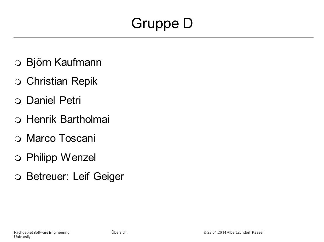 Gruppe D Björn Kaufmann Christian Repik Daniel Petri Henrik Bartholmai