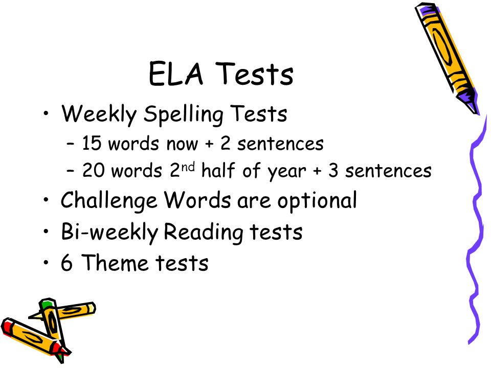 ELA Tests Weekly Spelling Tests Challenge Words are optional